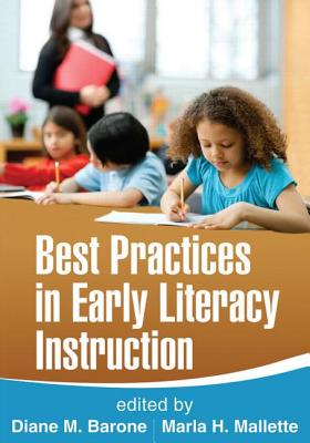 Best Practices in Early Literacy Instruction By Barone, Diane M. (EDT)/ Mallette, Marla H. (EDT)
